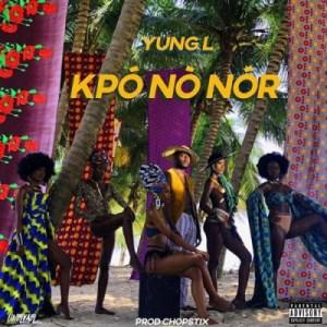 Yung L - Kpononor (Prod. By Chopstix)